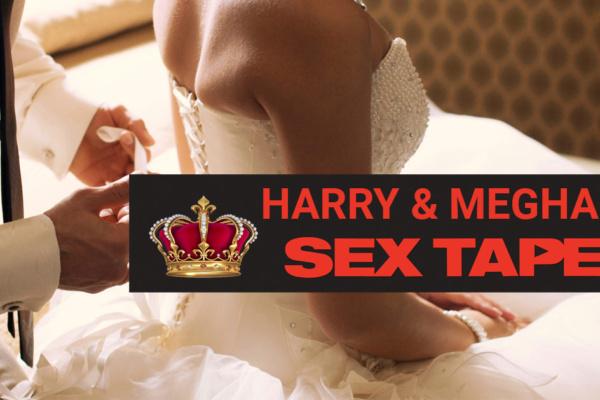 La Royale Sextape de la nuit de noces de Harry et Meghan déjà disponible sur YouPorn ! (Vidéo 18+)